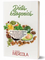 Dieta ketogenica. Un regim alimentar revolutionar care combate cancerul, stimuleaza activitatea creierului si creste nivelul energetic al organismului (Joseph Mercola)