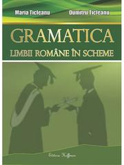 Gramatica limbii romane in scheme Maria Ticleanu ( Editia a IX-a )