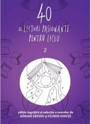40 de lecturi pasionante pentru liceu. Vol. 2 - Adrian Savoiu, Florin Ionita