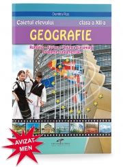 Caietul elevului. Geografie clasa a XII-a România. Europa – Uniunea Europeană – Probleme fundamentale