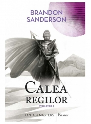 Calea regilor (vol. 1) - Brandon Sanderson