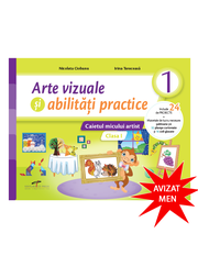 Arte vizuale si abilitati practice. Caietul micului artist. Clasa I - Nicoleta Ciobanu, Irina Terecoasa