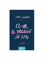 Ce‑ar fi trebuit sa stiu - Claire LaZebnik