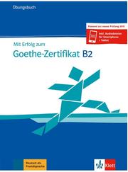 Mit Erfolg zum Goethe-Zertifikat B2, Ubungsbuch + online - Andrea Frater, Nicole Schafer, Simone Weidinger