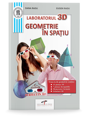 Laboratorul 3D. Geometrie in spatiu - Eugen Radu, Dana Radu