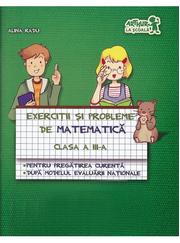 Exercitii si probleme de MATEMATICA. Clasa a III-a (plus portofoliu de evaluare) - Alina Radu