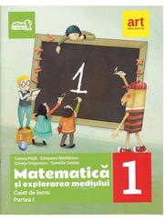 Matematica si explorarea mediului. Caiet de lucru Clasa I, partea I - Tudora Pitila, Cleopatra Mihailescu, Crinela Grigorescu, Camelia Coman