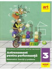 MATEMATICA. Exercitii si probleme. Antrenament pentru performanta. Clasa a III-a - Daniela Berechet, Florian Berechet, Jeana Tita, Lidia Costache