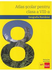 Geografia Romaniei. Atlas scolar pentru clasa a VIII-a - Marian Ene, Ionut Popa