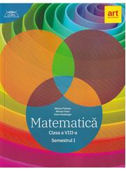MATEMATICA clasa a VIII-a. Semestrul I. CLUBUL MATEMATICIENILOR - Marius Perianu, Mircea Fianu, Dana Heuberger