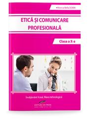Etica si comunicare profesionala. Clasa a X-a