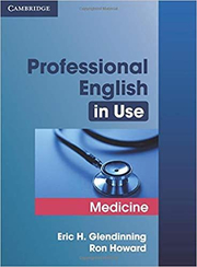 Professional English in Use Medicine - Eric Glendinning, Ron Howard