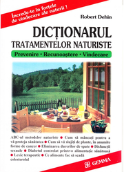 Dictionarul tratamentelor naturiste. (Robert Dehin)