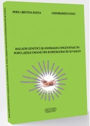 Maladii genetice si anomalii congenitale in populatiile umane din judetele Bacau si Vaslui