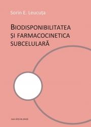 Biodisponibilitatea si famacocinetica subcelulara - Sorin E. Leucuta