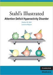 Stahl's Illustrated Attention Deficit Hyperactivity Disorder - Stephen M. Stahl, Laurence Mignon