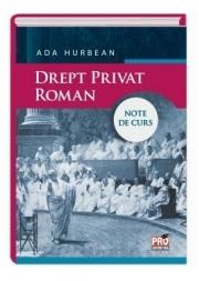Drept privat roman. Note de curs - Ada Hurbean
