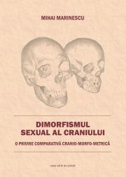 Dimorfismul sexual al craniului. O privire comparativa cranio-morfo-metrica - Mihai Marinescu
