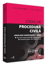 Codul de procedura civila - septembrie 2019. Editie tiparita pe hartie alba - Dan Lupascu