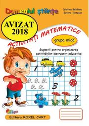 Domeniul stiinte, activitati matematice. Caiet pentru gradinita, grupa mica - Cristina Beldianu, Estera Tintesan