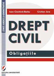 Drept civil. Obligatiile - Ioan Ciochina Barbu, Cristian Jora