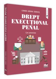 Drept executional penal. Curs universitar - Carmen-Adriana Domocos