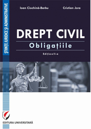 Drept civil. Obligatiile. Editia a II-a revazuta si adaugita - Ioan Ciochina-Barbu, Cristian Jora