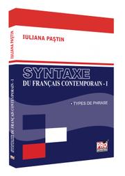 Syntaxe du français contemporain I. Les types de phrase - Iuliana Pastin