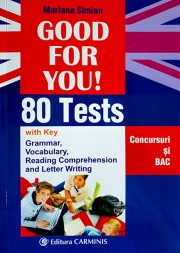 Good For You! 80 Tests - Concursuri si BAC