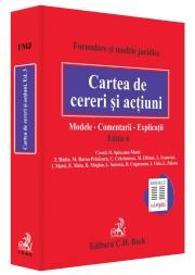 Cartea de cereri si actiuni. Modele. Comentarii. Explicatii. Editia 4 (Octavia Spineanu Matei)