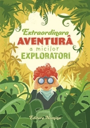Extraordinara aventura a micilor exploratori 2018