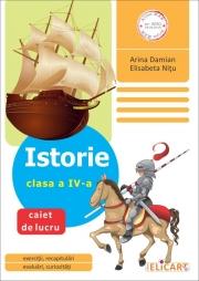 Istorie. Clasa a IV-a Caiet de lucru - Arina Damian, Elisabeta Nitu