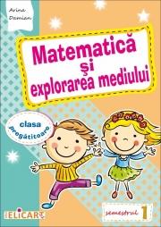 Matematica si explorarea mediului pentru clasa pregătitoare. Semestrul I. Caiet de lucru