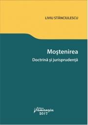Mostenirea. Doctrina si jurisprudenta (Liviu Stanciulescu)