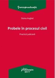 Probele in procesul civil. Practica judiciara (Doina Anghel)