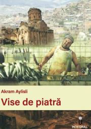 Vise de piatra - Akram Aylisli