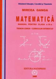 Manual Matematica pentru clasa a 9-a Trunchi Comun+Curriculum Diferentiat ( Mircea Ganga )
