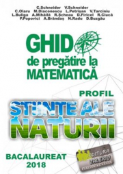 Bacalaureat 2019 - Ghid de pregatire la Matematica. Profil stiinte ale naturii - Cristian Schneider