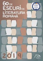 60 de eseuri de literatura romana - Bacalaureat 2019