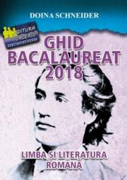 Ghid Bacalaureat 2018, Limba si literatura romana - Doina Schneider