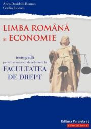 Teste-grila pentru concursul de admitere la Facultatea de Drept. Limba romana si Economie - Anca Davidoiu-Roman (Editia a V-a)