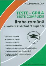 Teste-grila. Teste complexe de limba romana pentru admiterea in invatamantul superior - Mariana Badea
