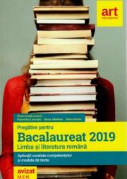 Pregatire pentru Bacalaureat 2019 Limba si literatura romana. Aplicatii corelate compententelor si modele de teste - Florin Ionita (Avizat M. E. N.)