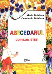 Abecedarul copiilor isteti - Constantin Dehelean