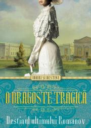 O dragoste tragica. Destinul ultimului Romanov - Dora Levy Mossanen