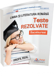 Bacalaureat 2018. Teste rezolvate la limba si literatura romana. Profil real