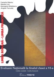 Evaluare Nationala la finalul clasei a VI-a - 25 de teste: Limba romana - Limba franceza