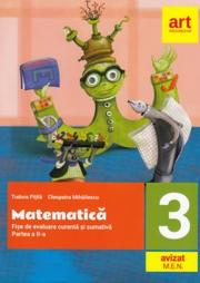 Matematica si explorarea mediului. Fise integrate de evaluare curenta si sumativa. Clasa III. Partea I