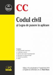 Codul civil si Legea de punere in aplicare. Editia a 10-a actualizata la 17 septembrie 2019 - Radu Rizoiu