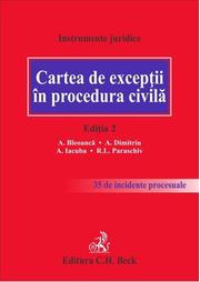 Cartea de exceptii in procedura civila. Editia a 2-a (Alexandru Bleoanca, Alexandru Dimitriu, Andrei Iacuba, Ramona Paraschiv)
